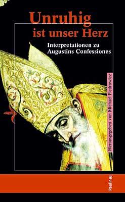 Unruhig ist unser Herz ist eine Interpretation des Augustinus, in welcher er die Ruhe in GOtt, der Unruhe entgegen setzt.
