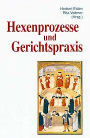 Wissenswertes aus dem Wittlicher Kolloquium von 1999 zum Thema Hexenprozesse und Gerichtspraxis.