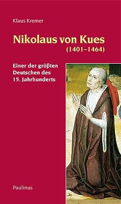 Nikolaus von Kues - Diese überarbeitete Neuauflage zum 550. Todestag erscheint nun auch in Französisch und bietet interessante Beiträge, Bilder und Zitate
