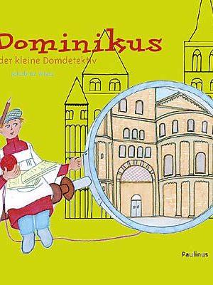 Dominikus, der kleine Domdetektiv hilft selbst den kleinsten Besuchern den Dom richtig kennen zu lernen, mit Spiel und Spaß