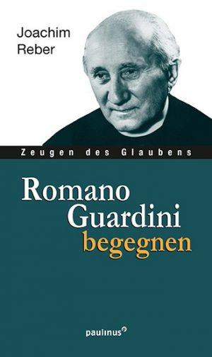 Romano Guardini begegnen