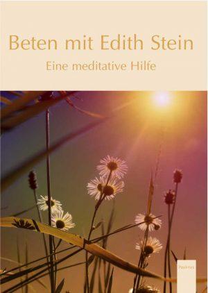 Eine Besinnung auf Texte von Edith Stein die zum eigenen Beten anregen sollen