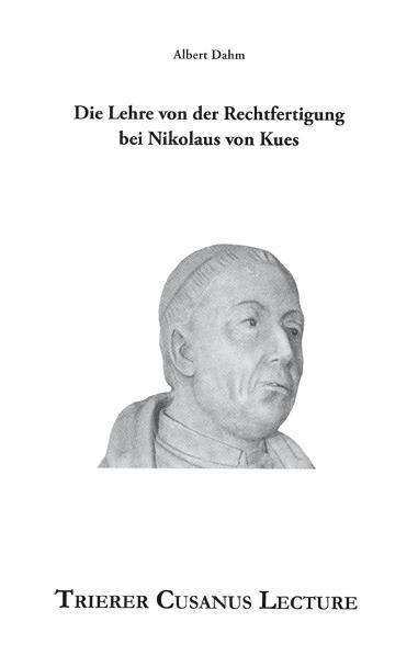 Eine Erarbeitung und Diskussion zur Lehre der Rechtfertigung bei Nikolaus von Kues