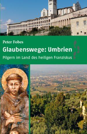 Reiseführer nach Umbrien, der jedem Gläubigen eine ganz besondere Seite der Landschaft und Architektur dieser Gegend zeigt.