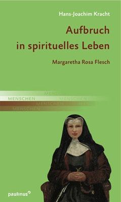 Margaretha Rosa Flesch - Ihr Leben, ihr Werk, ihr Einsatz für jeden der sie brauchte