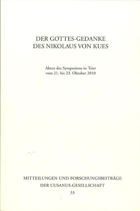 """Beiträge, Rezensionen und Vorträge der Cusanus-Gesellschaft zur Forschung und zum Thema """"Der Gottes-Gedanke bei Nikolaus von Kues"""""""