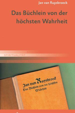 """Jan van Ruysbroeck fasst in """"Das Büchlein von der höchsten Wahrheit"""" seine Lehre von Hingabe und Tugend zusammen. Wenn man dieser folgt kann man ,so Ruysbroeck, Gottes Gnade gewinnen."""