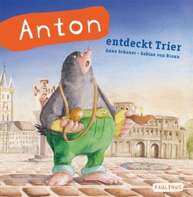 Anton entdeckt Trier - Die älteste Stadt Deutschland kennen lernen und dabei viele Spannende Rätsel und Aufgaben lösen