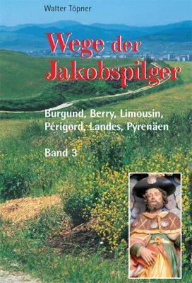 Wege der Jakobspilger Band 3 - Vézelay in Frankreich - Aus der Pilgerperspektive