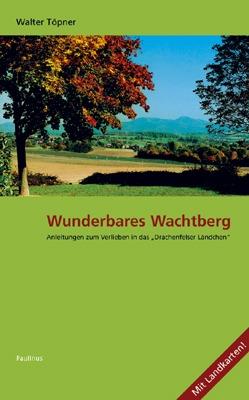 """Wunderbares Wachtberg - Wandern, Natur und versteckte Sehenswürdigkeiten entdecken in der """"Rheinischen Toskana"""""""