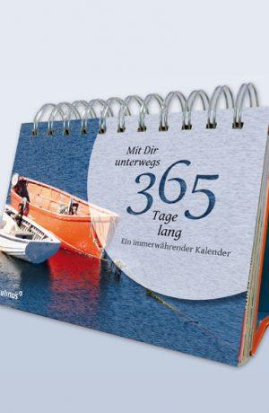 Mit Dir unterwegs ist ein Kalender der uns 365 Tage durchs Jahr führt und mit Sprüchen begleitet.