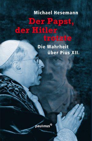 Neuauflage_Umschlag Papst d Hitler trotzte_RZ.indd