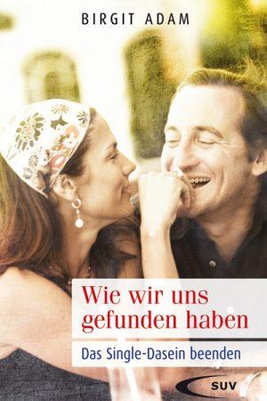 """In """"Wie wir uns gefunden haben"""" berichten glücklich verliebte Paare davon wie sie sich gefunden haben, von ihrer ersten Begegnung und der gemeinsamen Zeit."""