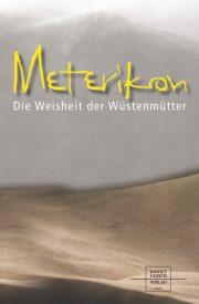 In Meterikon gewinnt der Leser Einblicke in das Leben der Wüstenmütter und lernt zudem aus dem Repertoire ihrer Weisheiten Dinge, die er in sein heutiges Leben mitnehmen kann.