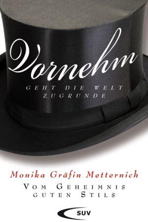 Monika Gräfin Metternich spricht in diesem Buch über veraltete Sitten und gutes Benehmen und ist dabei der Meinung, Vornehm geht die Welt zugrunde.