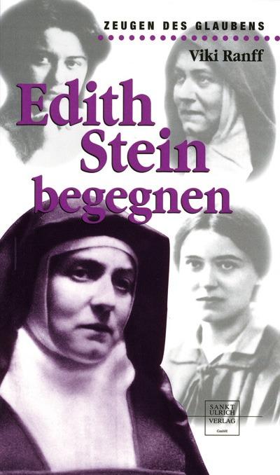 Edith Stein - Ihr Leben, ihr Glaube, ihr Wirken und ihr viel zu früher Tod im KZ Auschwitz
