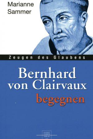 Leben, Werk und Wirkung von Bernhard von Clairvaux, dem wichtigsten Vertreter klösterlichen Theologie