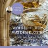 Gutes für Seele, Geist und Körper - Die Wohlfühl-Tipps aus dem Kloster bringen mit Übungen und Anregungen Harmonie in unser hektisches modernes Leben.