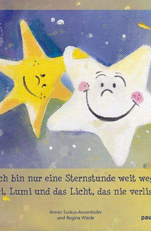 """""""Ich bin nur eine Sternstunde weit weg."""" Luchi, Lumi und das Licht, das nie verlischt"""
