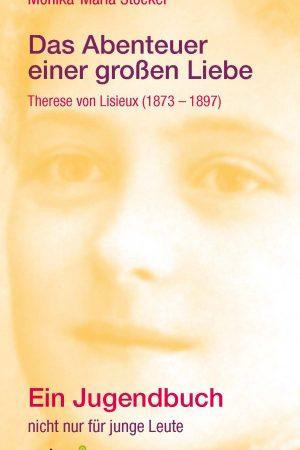Im Tagebuchstil erzählt die heilige Therese von Lisieux von ihrem Leben