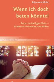 Einfühlsame Hilfestellungen auf der Suche nach dem Beten im Heiligen Geist