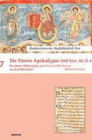 Die Trierer Apokalypse - Der älteste Bilderzyklus der Geheimen Offenbarung des Mittelalters