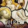 Christ der Retter ist da - Alte und neue Geschichten zur Advents- und Weihnachtszeit