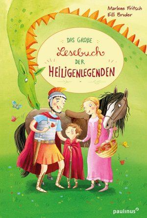 Das große Lesebuch der Heiligenlegenden - Marlene Fritsch - Elli Bruder